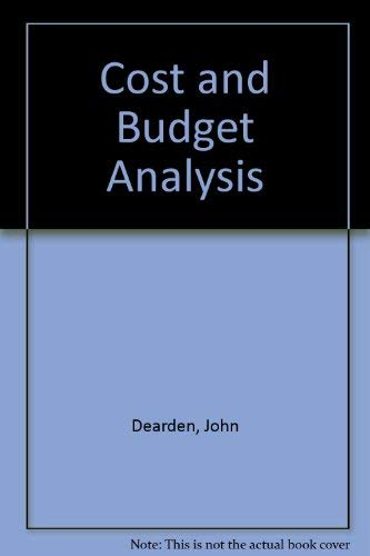 COST AND BUDGET ANALYSIS: Dearden, John