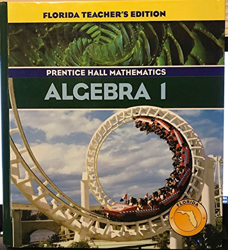 Prentice Hall Algebra 1 (Florida Teacher's Edition) (0131808559) by Allan E. Bellman; Sadie Chavis Bragg; Randall I. Charles; Sr. William G. Handlin; Dan Kennedy