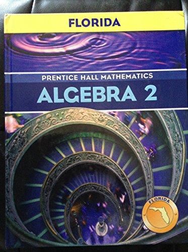 Prentice Hall Algebra 2 Student Edition (Florida edition) (0131808583) by Allan E. Bellman