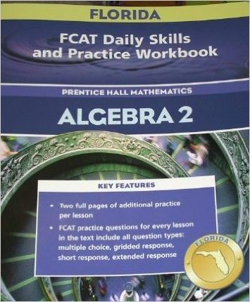 9780131809178: FCAT Daily Skills and Practice Workbook Florida Edition (PRENTICE HALL MATHEMATICS ALGEBRA 2)