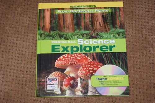 9780131811195: Prentice Hall Science Explorer: From Bacteria to Plants, Teacher's Edition