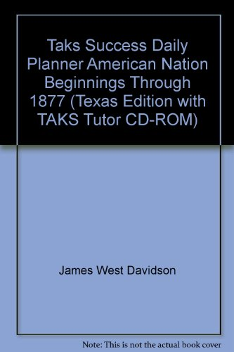 9780131814554: Taks Success Daily Planner American Nation Beginnings Through 1877 (Texas Edition with TAKS Tutor CD-ROM)