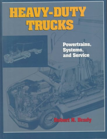 9780131814707: Heavy-Duty Trucks: Powertrains, Systems and Service