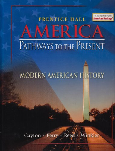 9780131815476: America: Pathways to the Present: Modern American History (Student Edition)