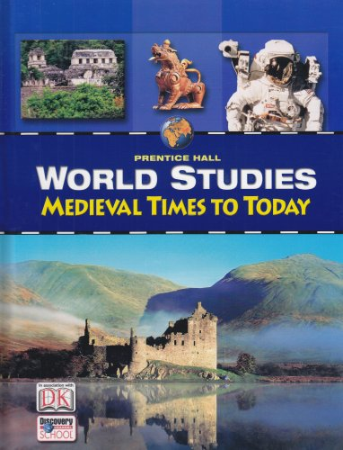 9780131816572: World Studies: Medieval Times to Today - Student Text