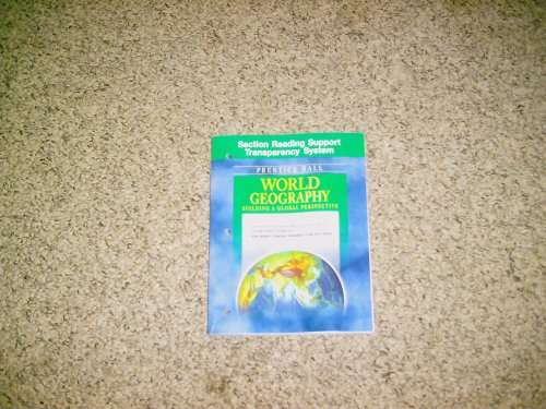 WORLD GEOGRAPHY: Section Reading Support Transparency System.: PRENTICE HALL
