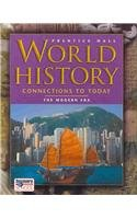 World History : Connections to Today, the: Elisabeth Gaynor Ellis;