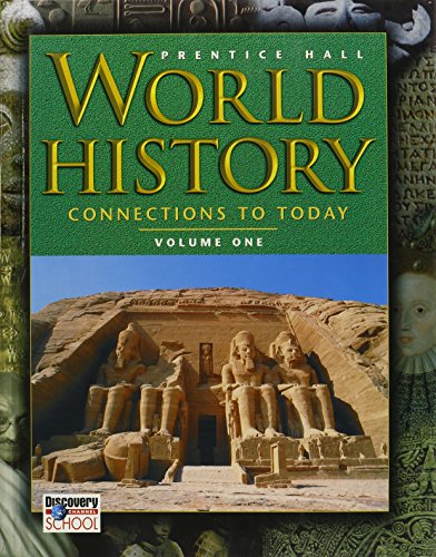 World History: Connections to Today (Volume 1): Elisabeth Gaynor Ellis,