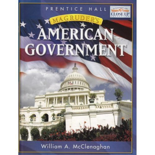 MAGRUDER' S 2007 AMERICAN GOVERNMENT (Magruder's American: William A. McClenaghan