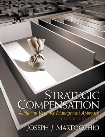 9780131824768: Strategic Compensation: A Human Resource