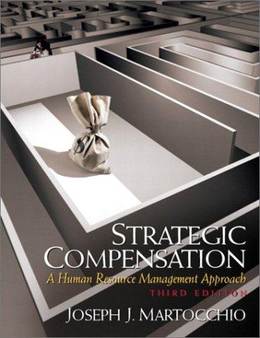 9780131824768: Strategic Compensation: A Human Resource, Third Edition