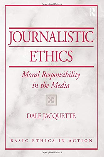 9780131825390: Journalistic Ethics: Moral Responsibility in the Media