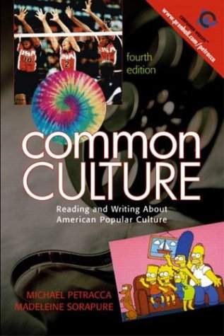 9780131825451: Common Culture: Reading and Writing About American Popular Culture, Fourth Edition