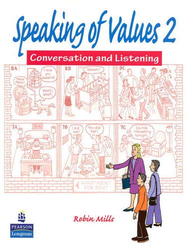 Speaking of Values 2: Coversation and Listening: Mills, Robin