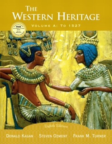 9780131828650: The Western Heritage, Vol. A: To 1527, Eighth Edition