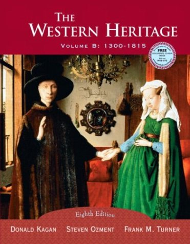 9780131828681: The Western Heritage, Vol. B: 1300-1815, Eighth Edition
