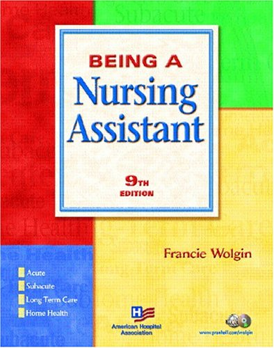 Being a Nursing Assistant: Wolgin, Francie