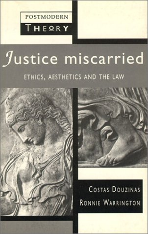 9780131828827: Justice Miscarried: Ethics and Aesthetics in Law