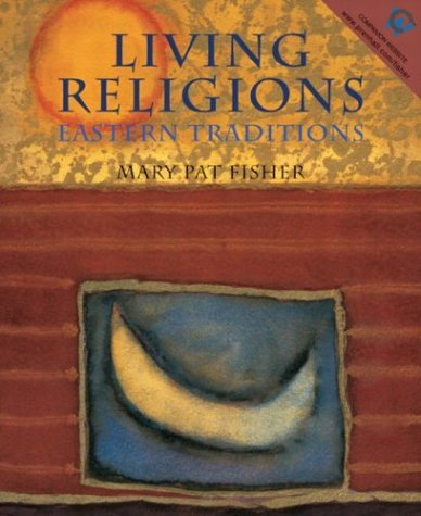 Living Religions - Eastern Traditions: Fisher, Mary Pat