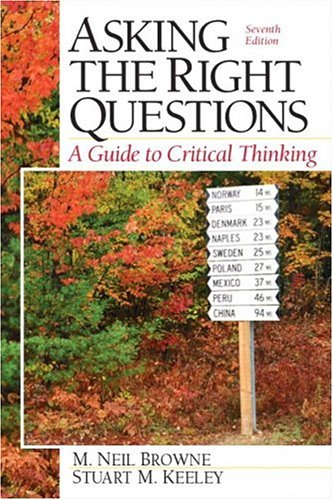9780131829930: Asking the Right Questions: A Guide to Critical Thinking, Seventh Edition