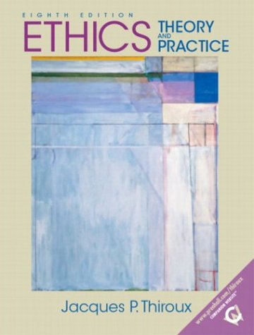9780131830028: Ethics: Theory and Practice, Eighth Edition