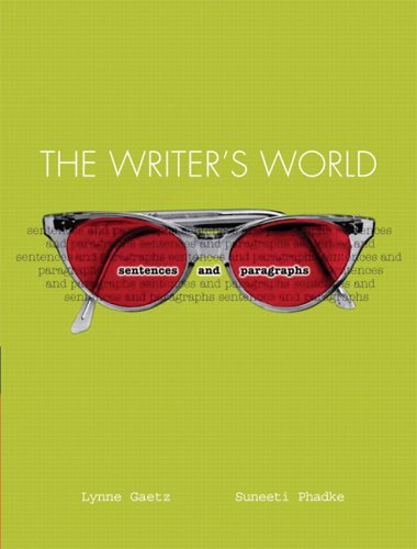 The Writer's World: Sentences and Paragraphs (Book Alone) (MyWritingLab Series) (0131830414) by Lynne Gaetz; Suneeti Phadke