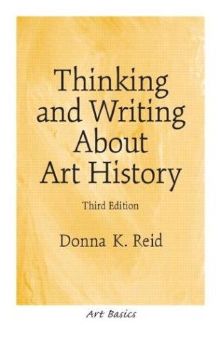 9780131830509: Thinking and Writing About Art History (3rd Edition)