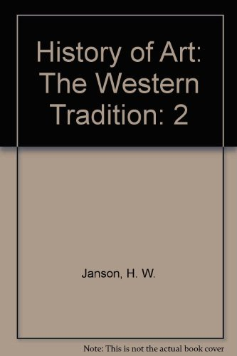 9780131830646: History of Art: The Western Tradition, Volume II, Reprint (6th Edition)