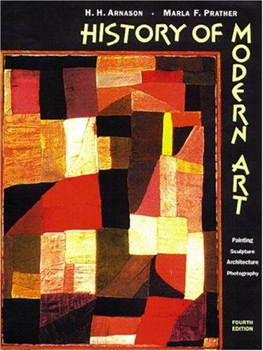 History of modern art, reprint (4th edition) by h. H. Arnason.