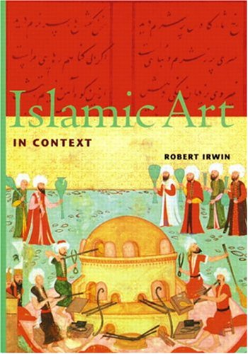 9780131833326: Islamic Art in Context: Art, Architecture, and the Literary World (Perspectives) (Perspectives S.)
