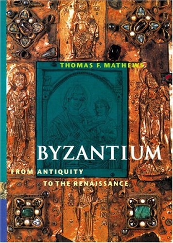 9780131833340: Byzantium: From Antiquity to the Renaissance (Perspectives)
