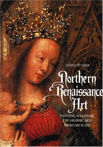 9780131833487: Northern Renaissance Art: Painting, Sculpture, the Graphic Arts from 1350 to 1575