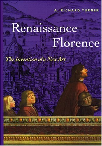9780131833531: Renaissance Florence: The Invention of a New Art (Perspectives): First Edition