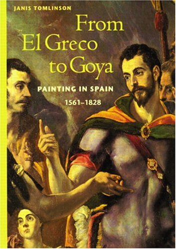 9780131833555: From El Greco to Goya: Painting in Spain,1561-1828 (Perspectives)