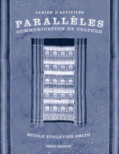9780131833784: Paralleles: Communication et Culture - Cahier d'Activites, 3e Edition