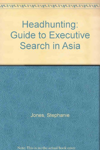 9780131833852: Headhunting: Guide to Executive Search in Asia