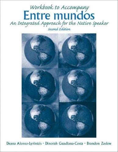 Workbook to Accompany Entre Mundos: An Integrated: Alonso-Lyrintzis, Deana; Guadiana-Costa,