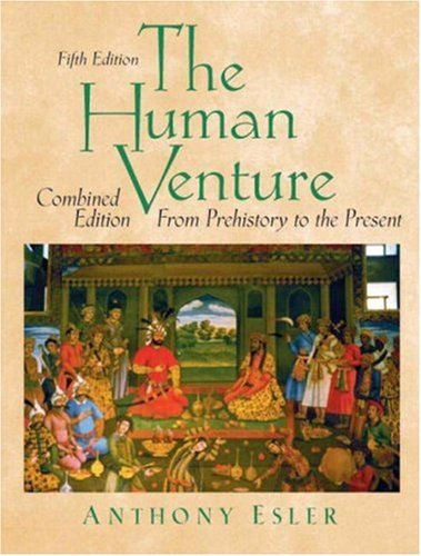 9780131834811: The Human Venture: A Global History, Combined Volume (From Prehistory to the Present) (5th Edition) (Vol 1 & 2)