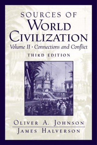 Sources of World Civilization, Vol. 2: Connections: Oliver A. Johnson,