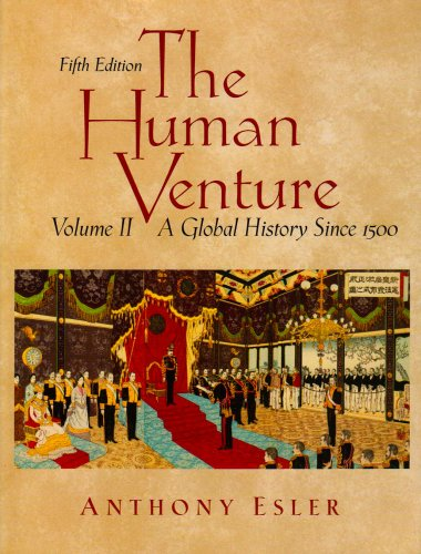 9780131835474: The Human Venture: A Global History, Volume 2 (since 1500) (5th Edition)