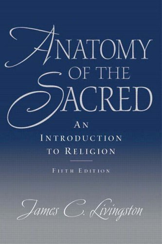 9780131835641: Anatomy of the Sacred: An Introduction to Religion