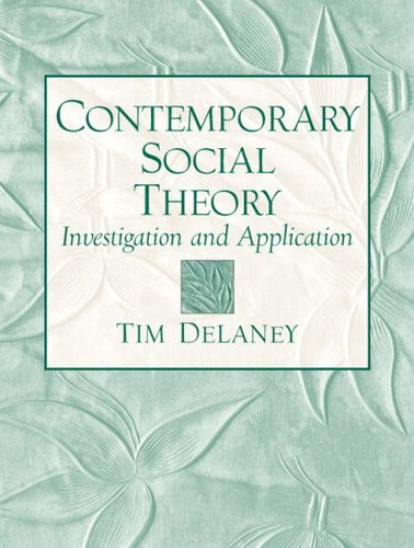 9780131837560: Contemporary Social Theory: Investigation and Application