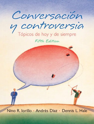 9780131838215: Conversacion y controversia: Topicos de hoy y de siempre (5th Edition)