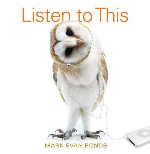 Listen to This (MyMusicLab Series): Mark Evan Bonds