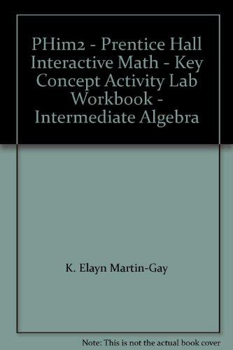 9780131838468: PHim2 - Prentice Hall Interactive Math - Key Concept Activity Lab Workbook - Intermediate Algebra