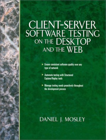 9780131838802: Client Server Software Testing on the Desktop and the Web