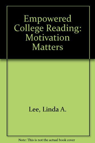9780131838963: Empowered College Reading: Motivation Matters