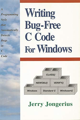 9780131838987: Writing Bug Free Code in C (Prentice Hall Series on Programming Tools and M)