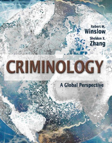 Criminology: A Global Perspective: Robert W. Winslow,