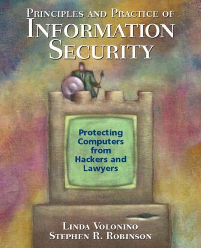 9780131840270: Principles and Practice of Information Security: Protecting Computers from Hackers and Lawyers